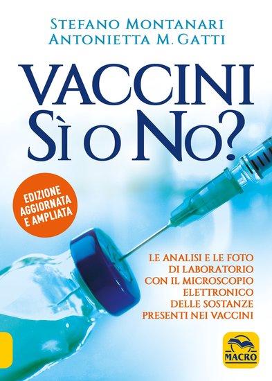 Vaccini Sì o No? - Le analisi e le foto di laboratorio con il microscopio elettronico delle sostanze presenti nei vaccini - cover