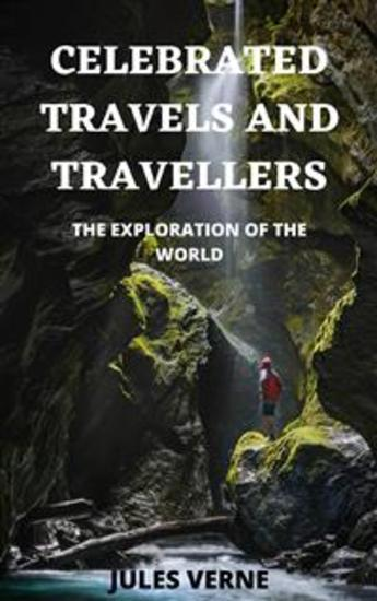 Celebrated Travels and Travellers Part 1 - The Exploration of the World - cover