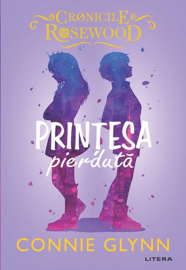 Prințesa pierdută - Cronicile Rosewood - cover