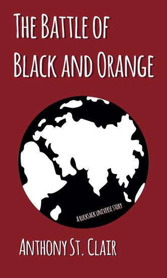 The Battle of Black and Orange: A Rucksack Universe Story - Rucksack Universe - cover