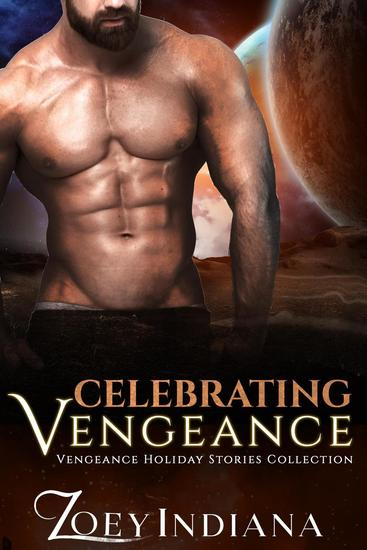 Celebrating Vengeance: A Dystopian Rebel Romance: Book 15 of The Vengeance Trilogy - The Vengeance Trilogy #15 - cover
