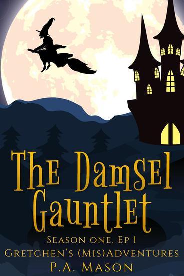 The Damsel Gauntlet - Gretchen's (Mis)Adventures Season One #1 - cover