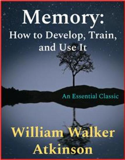 Memory - How to Develop Train and Use It - cover