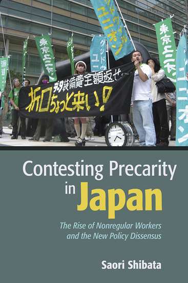 Contesting Precarity in Japan - The Rise of Nonregular Workers and the New Policy Dissensus - cover