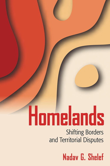Homelands - Shifting Borders and Territorial Disputes - cover