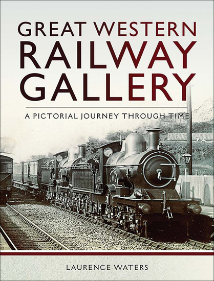 Great Western: Railway Gallery - A Pictorial Journey Through Time - cover