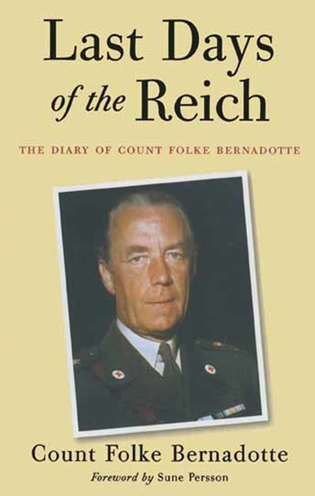 Last Days of the Reich - The Diary of Count Folke Bernadotte - cover