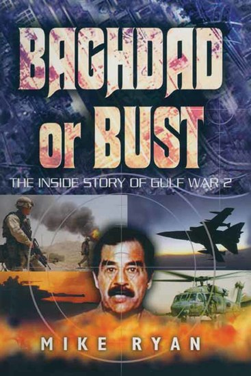 Baghdad or Bust - The Inside Story of Gulf War 2 - cover