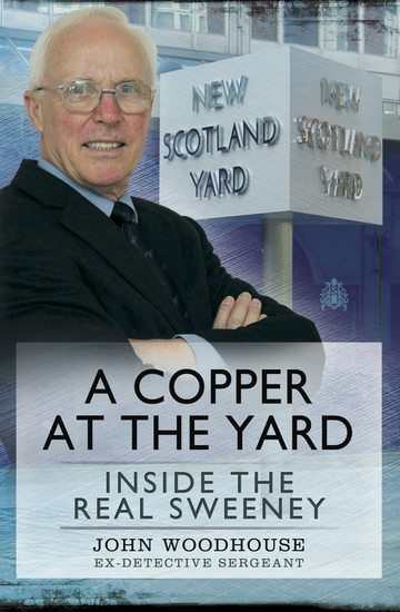 A Copper at the Yard - Inside the Real Sweeney - cover