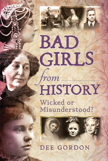 Bad Girls from History - Wicked or Misunderstood? - cover