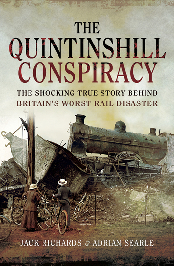 The Quintinshill Conspiracy - The Shocking True Story Behind Britain's Worst Rail Disaster - cover
