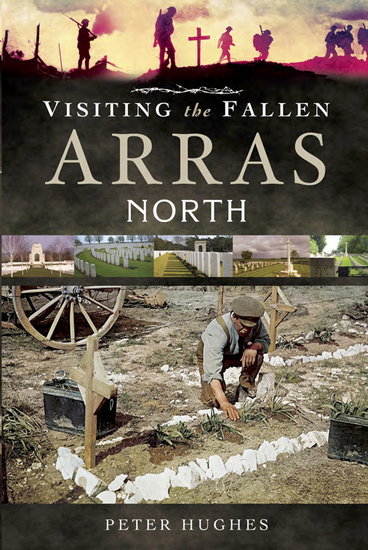 Visiting the Fallen: Arras North - cover