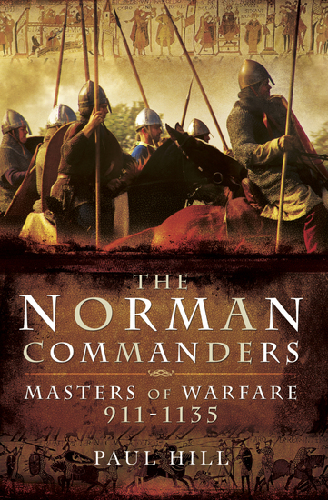 The Norman Commanders - Masters of Warfare 911–1135 - cover