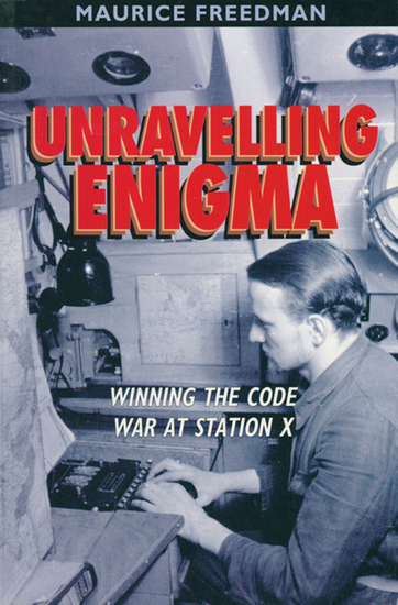Unravelling Enigma - Winning the Code War at Station X - cover