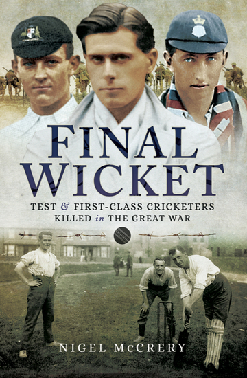Final Wicket - Test and First Class Cricketers Killed in the Great War - cover