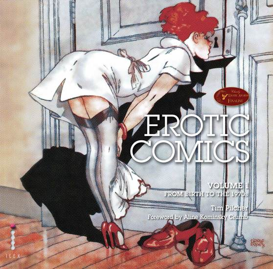 Erotic Comics: A Graphic History: Volume 1 - From Birth to the 1970s - cover
