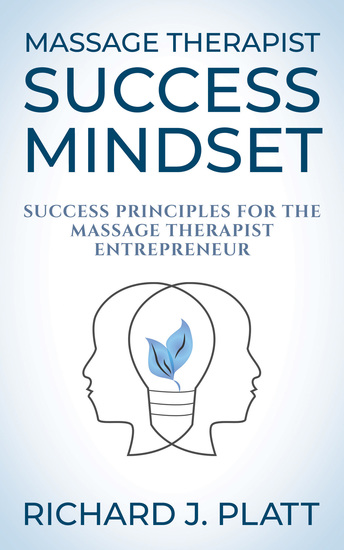 Massage Therapist Success Mindset - Success Principles for the Massage Therapist Entrepreneur - cover