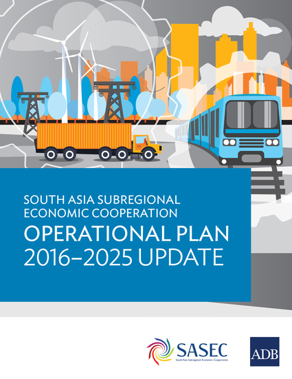 South Asia Subregional Economic Cooperation Operational Plan 2016–2025 Update - cover