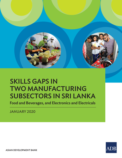 Skills Gaps in Two Manufacturing Subsectors in Sri Lanka - Food and Beverages and Electronics and Electricals - cover