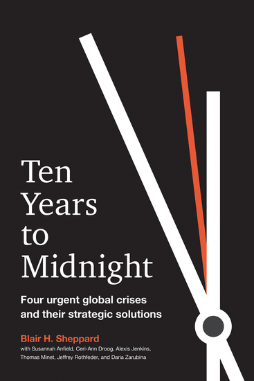 Ten Years to Midnight - Four Urgent Global Crises and Their Strategic Solutions - cover