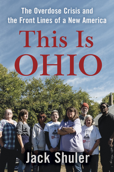 This Is Ohio - The Overdose Crisis and the Front Lines of a New America - cover