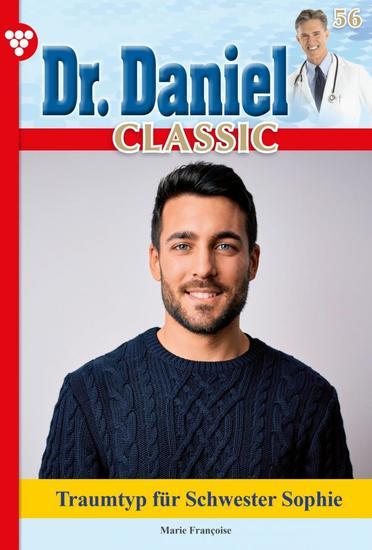 Dr Daniel Classic 56 – Arztroman - Traumtyp für Schwester Sophie - cover