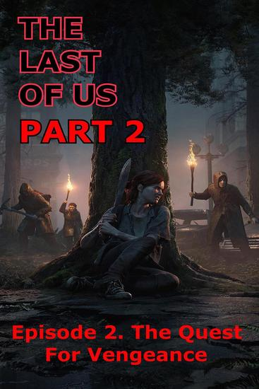 The Last Of Us Part 2 - Episode 2 The Quest for Vengeance - The Last Of Us Part 2 #2 - cover