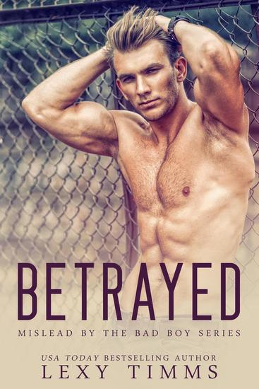 Betrayed - Mislead by the Bad Boy Series #3 - cover
