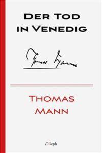Der Tod in Venedig von Thomas Mann online lesen