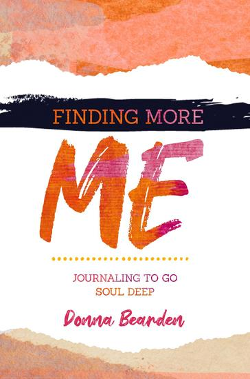 Finding More Me - Journaling to Go Soul Deep - cover
