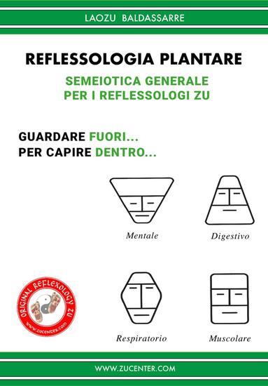 Reflessologia plantare - Semeiotica generale per i reflessologi Zu - Guardare fuori Per capire dentro - cover