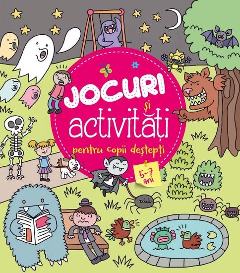 Jocuri și Activitățti Pentru Copii Destepți 5-7 Ani - cover