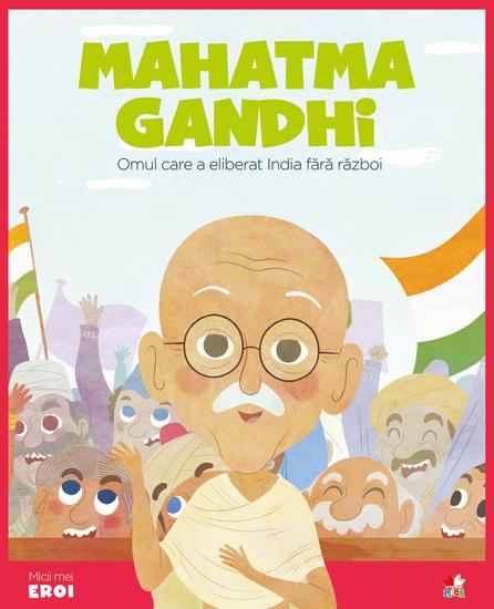 Micii eroi - Mahatma Gandhi - cover
