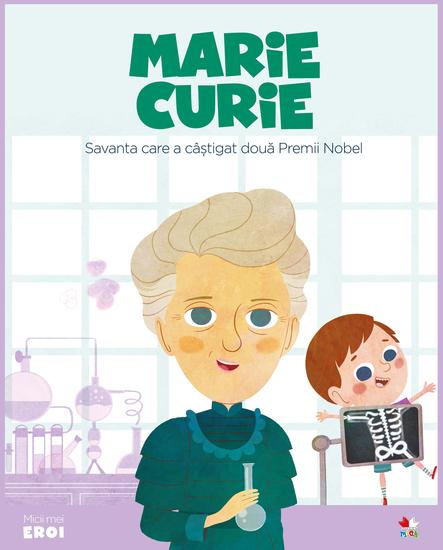 Micii eroi - Marie Curie - cover