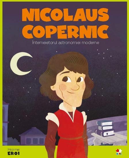 Micii eroi - Nicolaus Copernic - cover