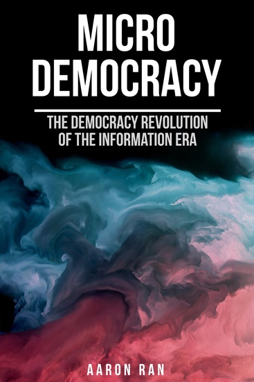 Micro Democracy - The Democracy Revolution of the Information Era - cover