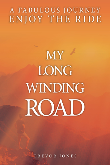 My Long Winding Road - A Fabulous Journey Enjoy The Ride - cover