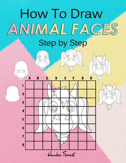 How To Draw Animal Faces Step by Step - Drawing Animals For Kids & Adults : A Step-by-Step Drawing and Activity Book for Kids - cover