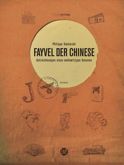 Fayvel der Chinese - Aufzeichnungen eines wahnwitzigen Ganoven - cover