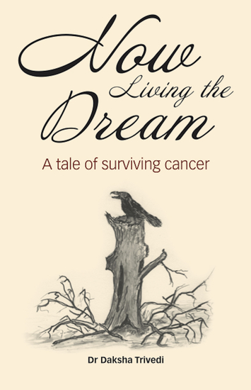 Now Living the Dream - A Tale of Surviving Cancer - cover