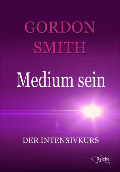 Medium sein - Der Intensivkurs - cover