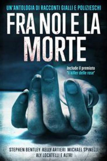 Fra Noi E La Morte - Un'Antologia Di Racconti Gialli E Polizieschi - cover