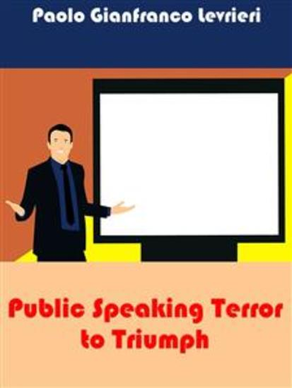 Public Speaking Terror To Triumph - cover