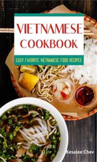 Vietnamese Cookbook - Easy Favorite Vietnamese Food Recipes - cover