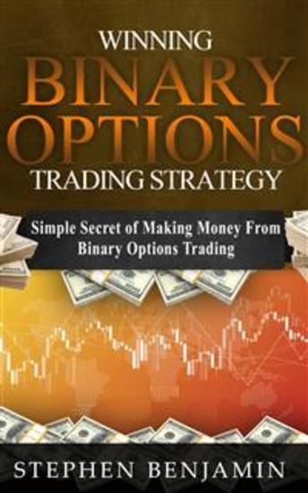Winning Binary Options Trading Strategy - Simple Secret of Making Money From Binary Options Trading - cover