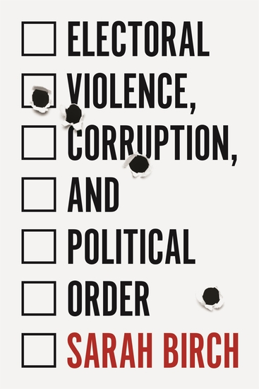 Electoral Violence Corruption and Political Order - cover