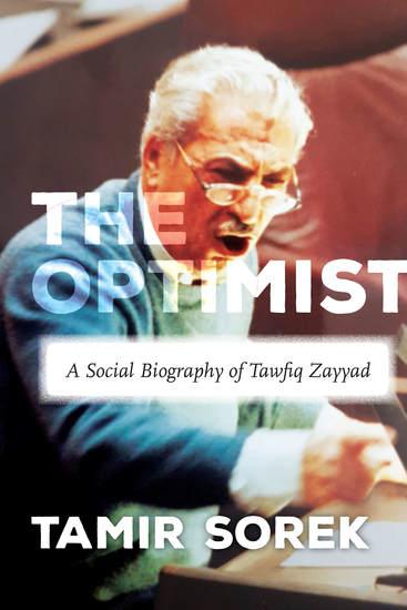 The Optimist - A Social Biography of Tawfiq Zayyad - cover