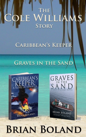 The Cole Williams Story - Caribbean's Keeper and Graves in the Sand - cover