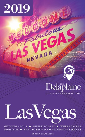 Las Vegas - The Delaplaine 2019 Long Weekend Guide - cover