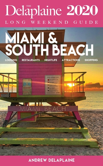 MIAMI & SOUTH BEACH - The Delaplaine 2020 Long Weekend Guide - cover